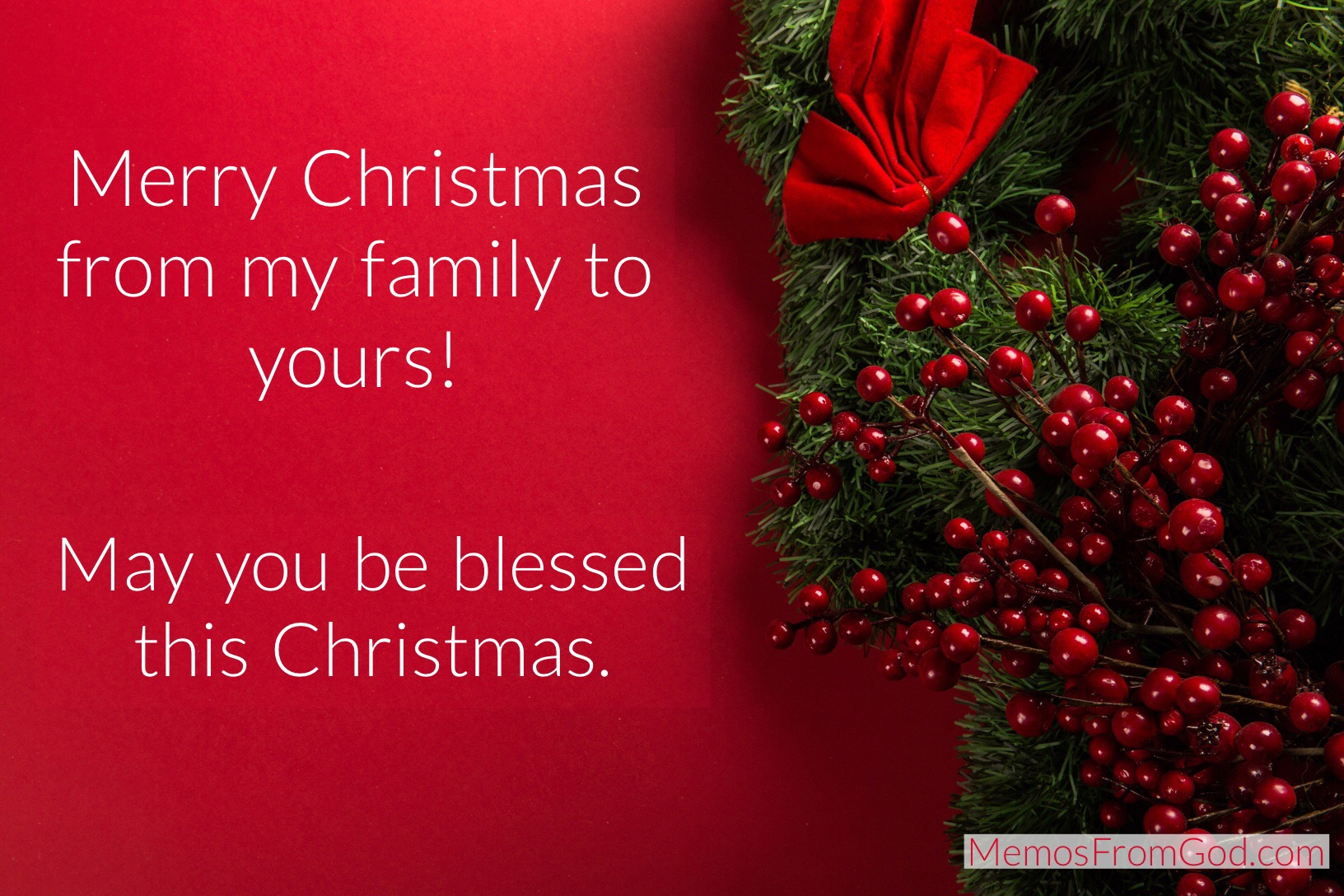 Merry Christmas from my family to yours! May you be blessed this Christmas.