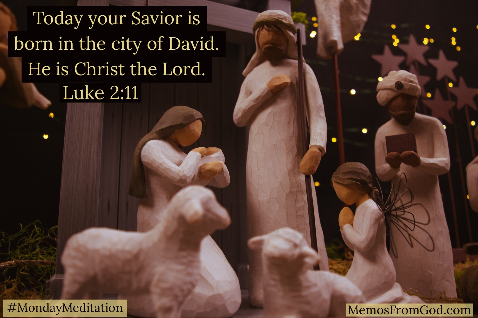 Today your Savior is born in the city of David. He is Christ the Lord. Luke 2:11