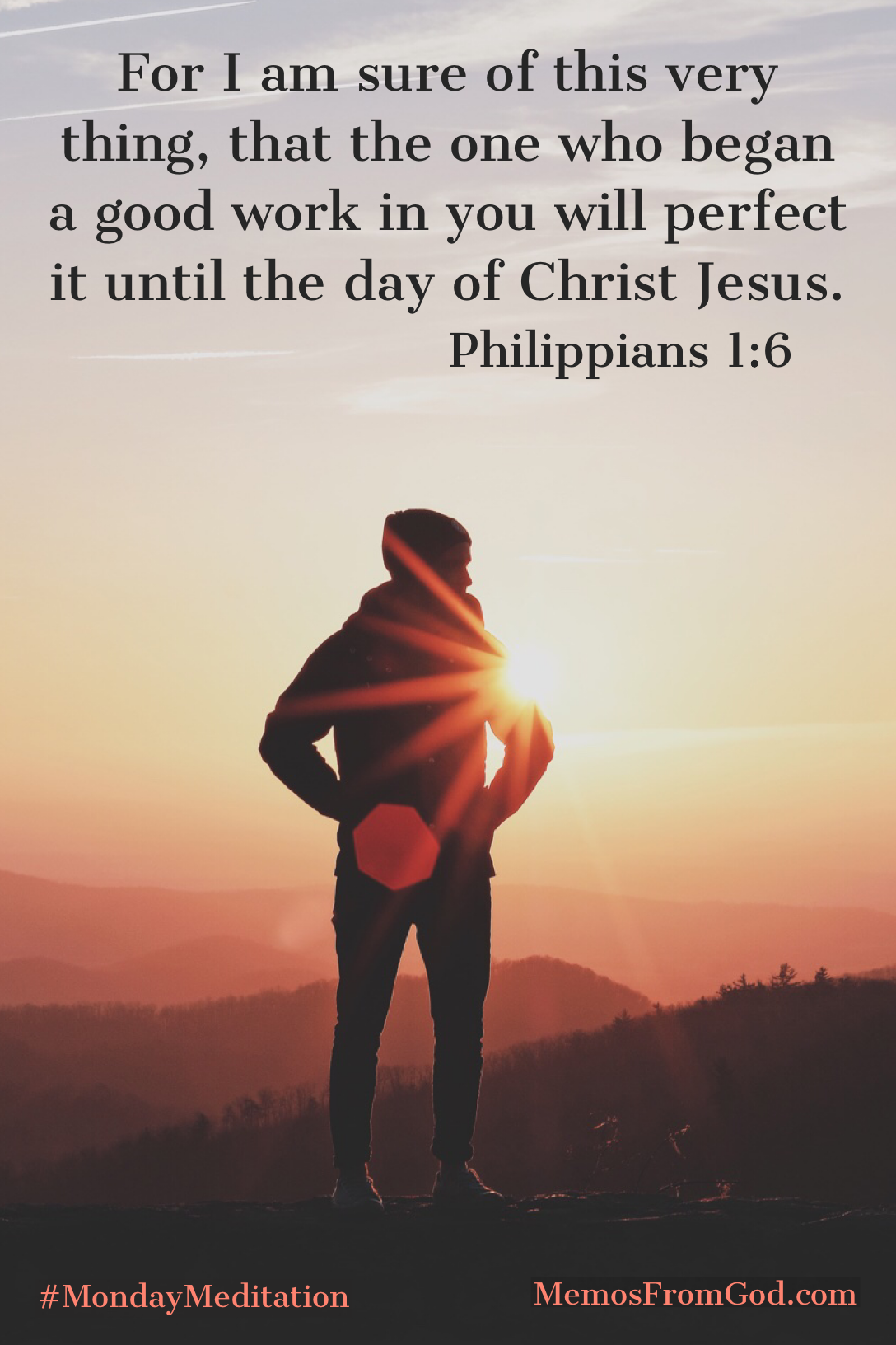 For I am sure of this very thing, that the one who began a good work in you will perfect it until the day of Christ Jesus. Philippians 1:6