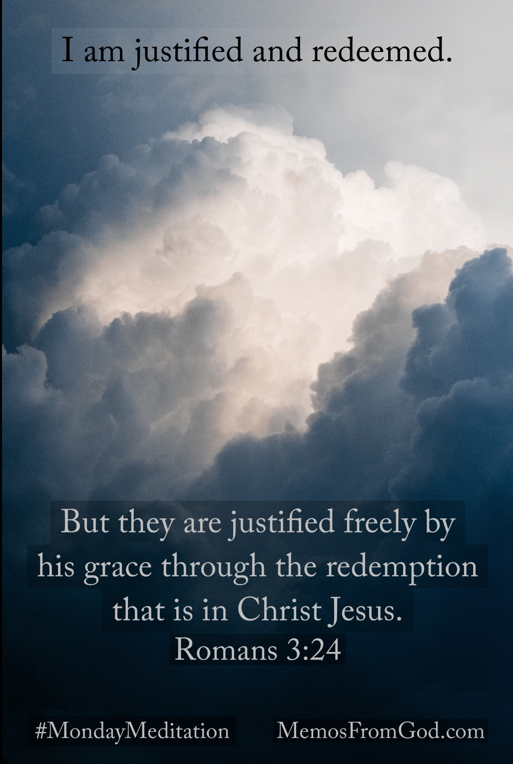 A bright spot in the midst of dark clouds. Caption: But they are justified freely by his grace through the redemption that is in Christ Jesus. Romans 3:24