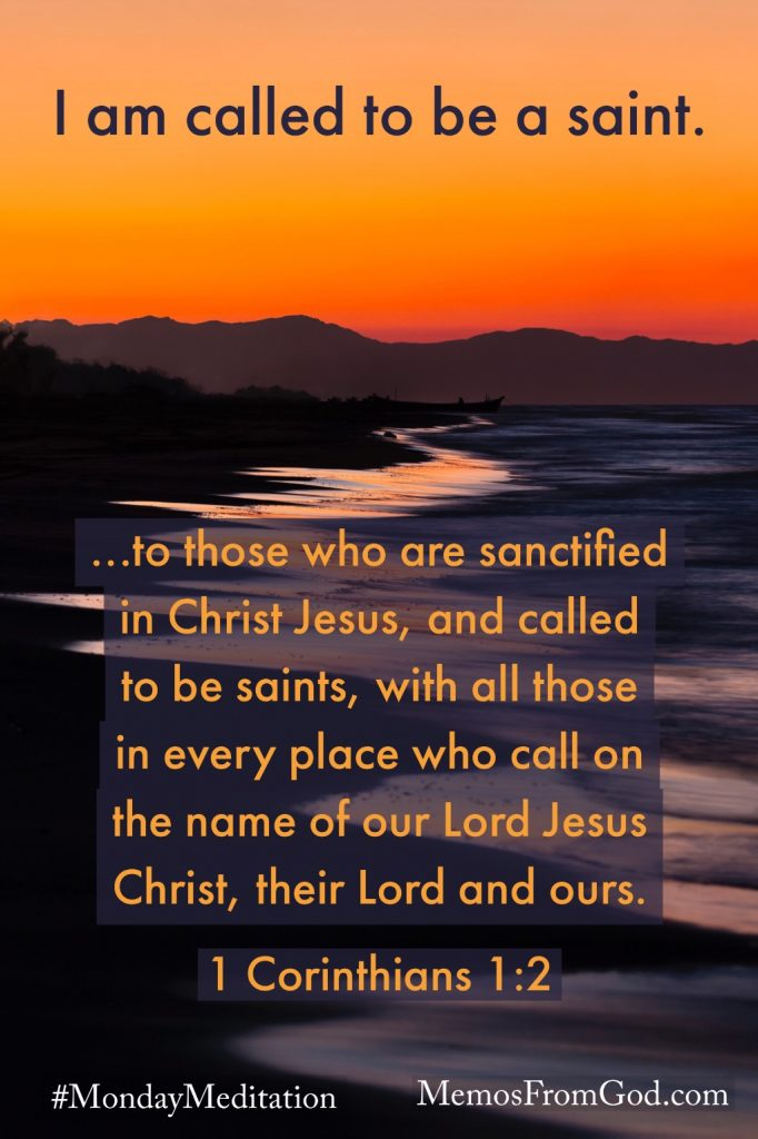 A glowing orange sky above mountains reflecting in a shallow river. Caption: ...to those who are sanctified in Christ Jesus, and called to be saints, with all those in every place who call on the name of our Lord Jesus Christ, their Lord and ours. 1 Corinthians 1:2