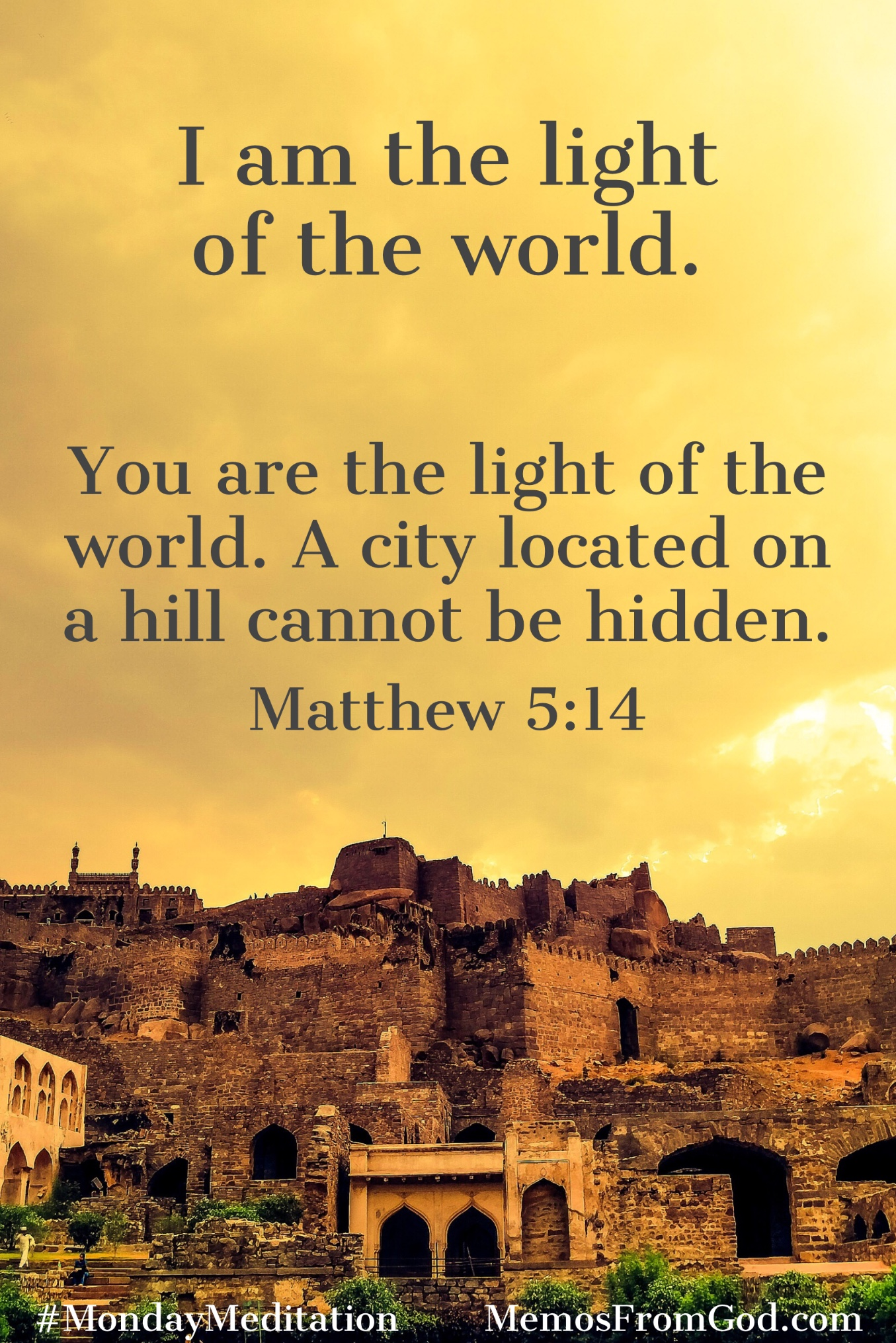 Ancient buildings on a hill under a bright, yellow sky. Caption: You are the light of the world. A city located on a hill cannot be hidden. Matthew 5:14