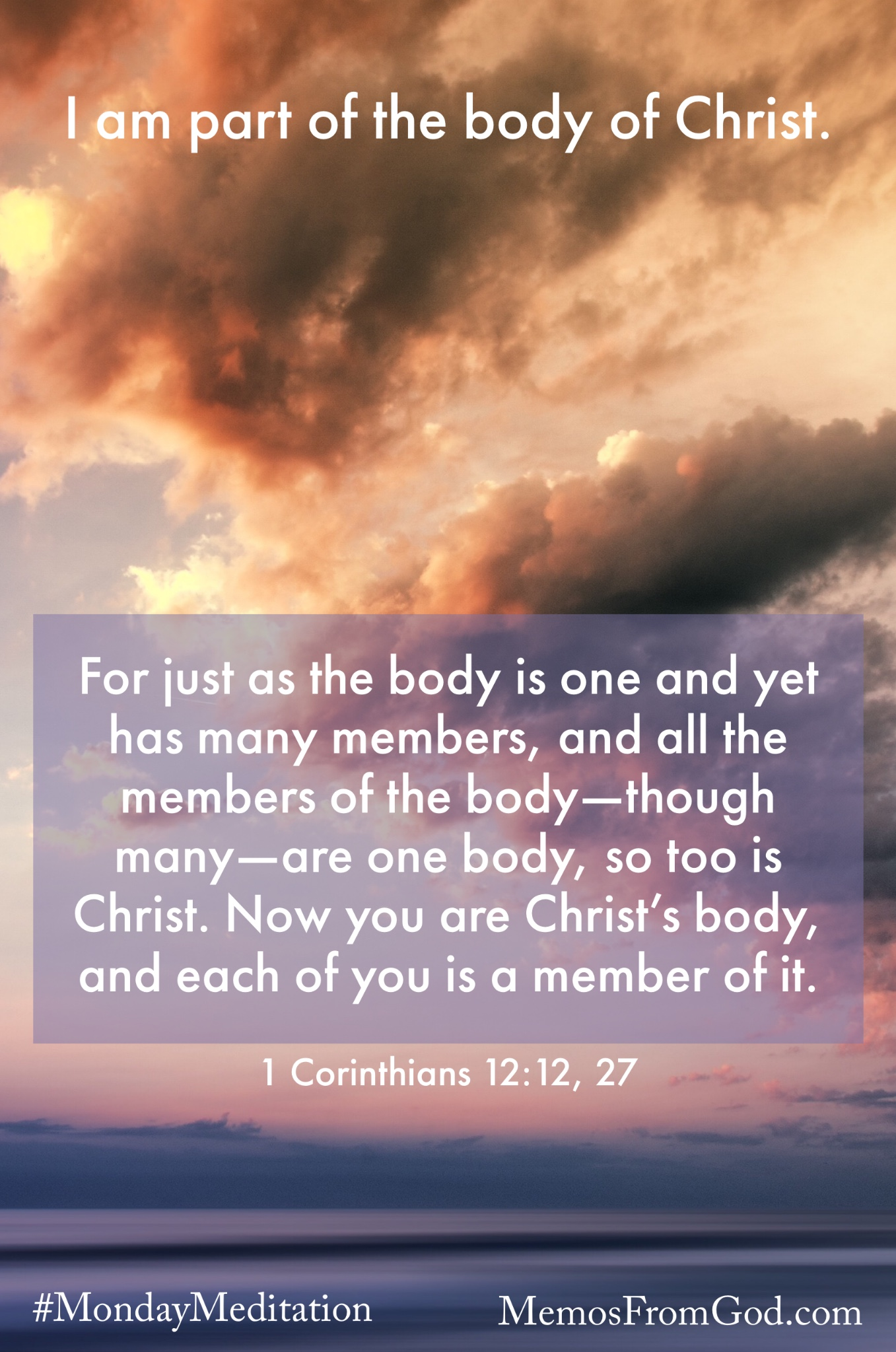 A pink and purple sky with dark rust-tinted clouds. Caption: For just as the body is one and yet has many members, and all the members of the body—though many—are one body, so too is Christ. Now you are Christ's body, and each of you is a member of it. 1 Corinthians 12:12, 27