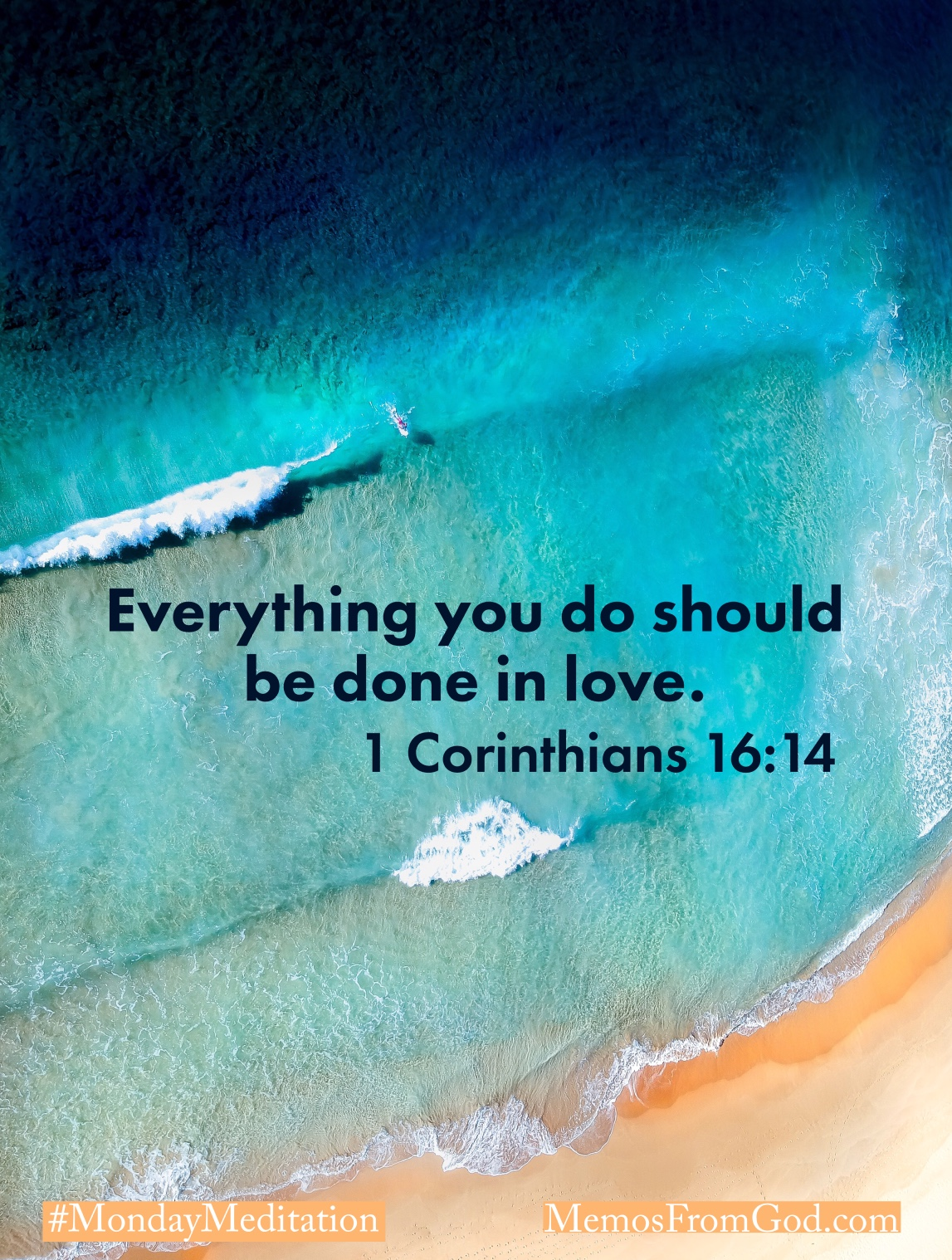 A beach, viewed from above, with golden sand, turquoise water, and a surfer. Caption: Everything you do should be done in love. 1 Corinthians 16:14