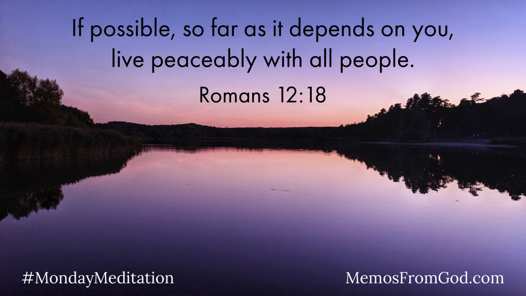 A deep purple sky with pink clouds on the horizon reflecting in a still lake. Caption: If possible, so far as it depends on you, live peaceably with all people. Romans 12:18